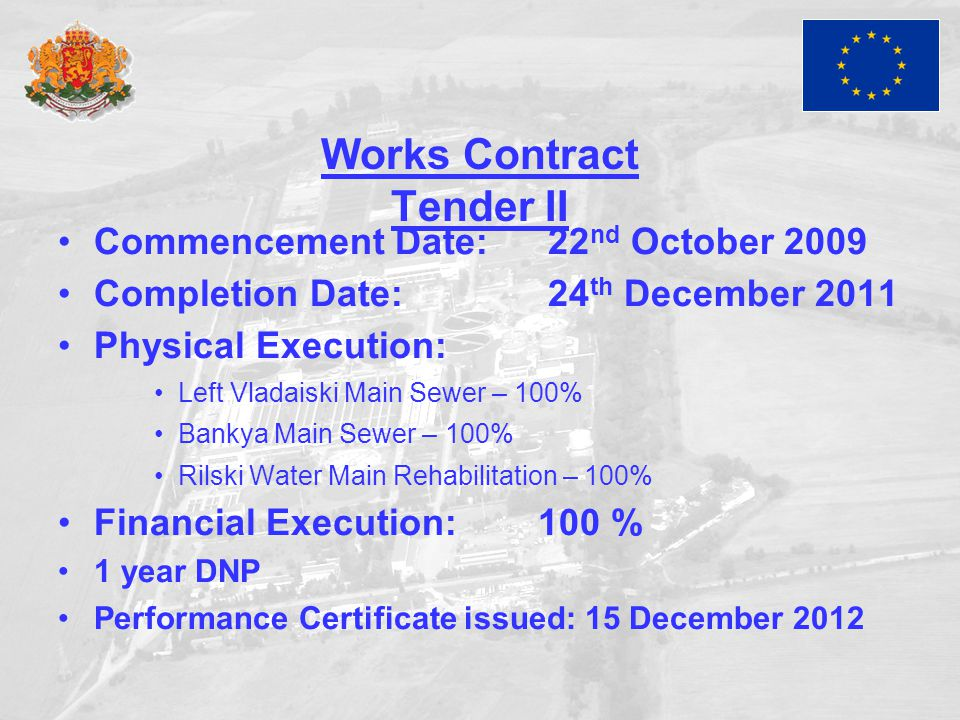 Works Contract Tender II Commencement Date: 22 nd October 2009 Completion Date: 24 th December 2011 Physical Execution: Left Vladaiski Main Sewer – 10