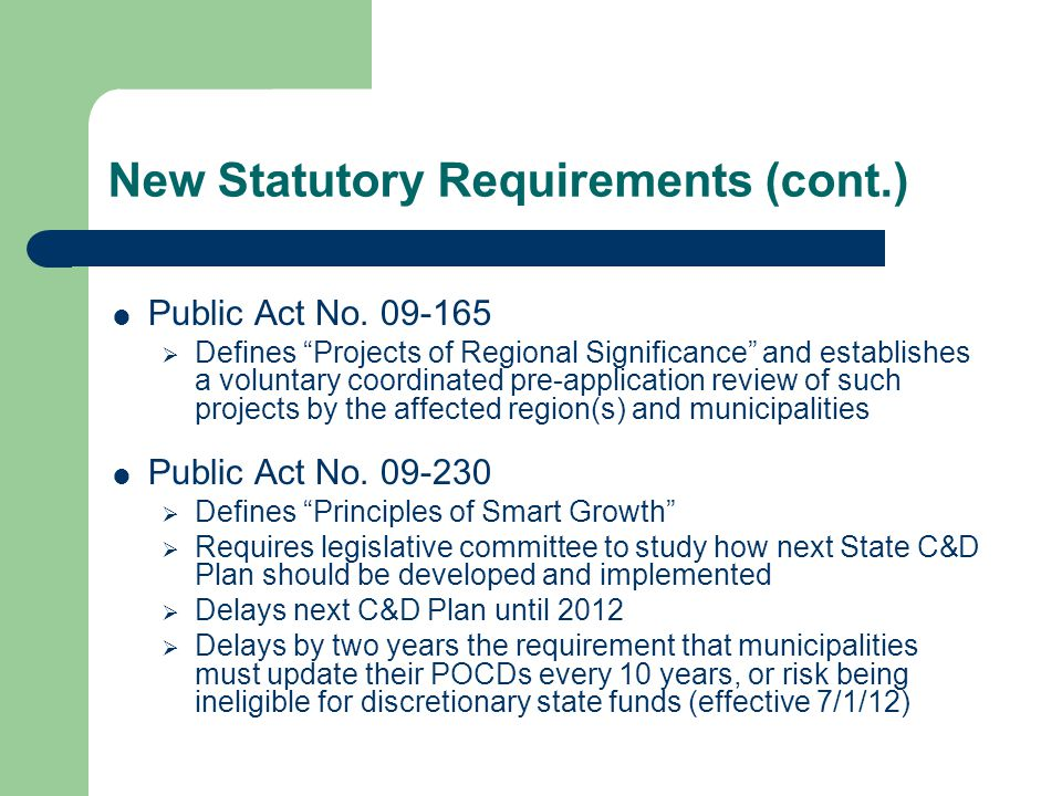 """New Statutory Requirements (cont.)  Public Act No. 09-165  Defines """"Projects of Regional Significance"""" and establishes a voluntary coordinated pre-a"""