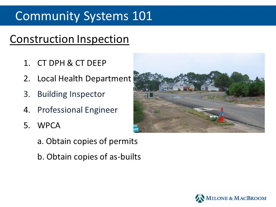 Construction Inspection 1.1.CT DPH & CT DEEP 2.2.Local Health Department 3.3.Building Inspector 4.4.Professional Engineer 5.5.WPCA 1.a.