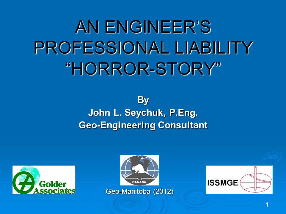 1 AN ENGINEER'S PROFESSIONAL LIABILITY HORROR-STORY By John L.