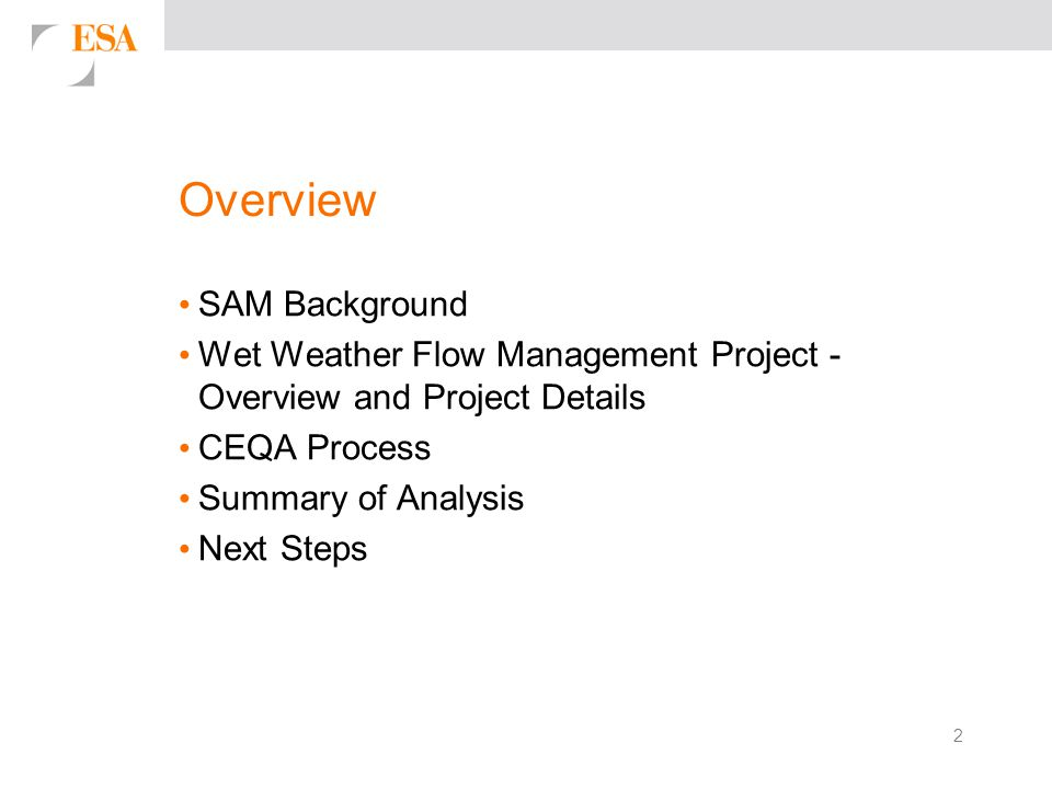 2 Overview SAM Background Wet Weather Flow Management Project - Overview and Project Details CEQA Process Summary of Analysis Next Steps