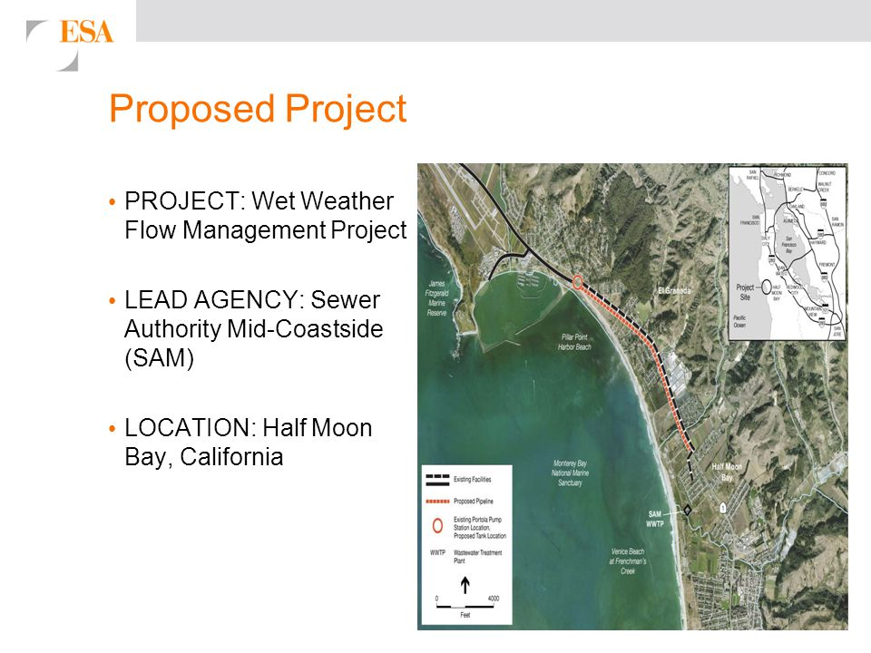 6 Proposed Project PROJECT: Wet Weather Flow Management Project LEAD AGENCY: Sewer Authority Mid-Coastside (SAM) LOCATION: Half Moon Bay, California
