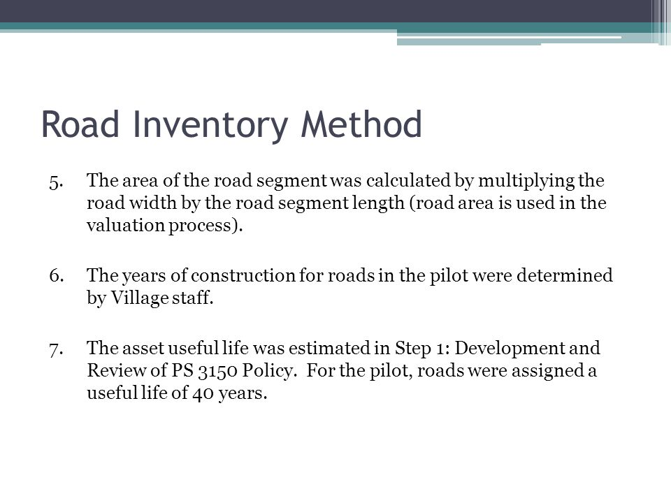 Road Inventory Method 5.The area of the road segment was calculated by multiplying the road width by the road segment length (road area is used in the