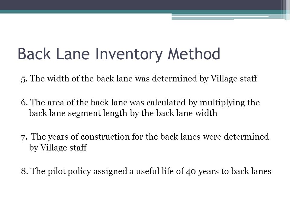 Back Lane Inventory Method 5. The width of the back lane was determined by Village staff 6.