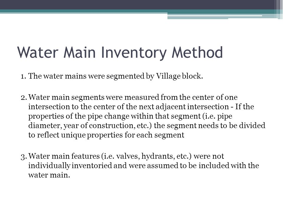 Water Main Inventory Method 1.The water mains were segmented by Village block.