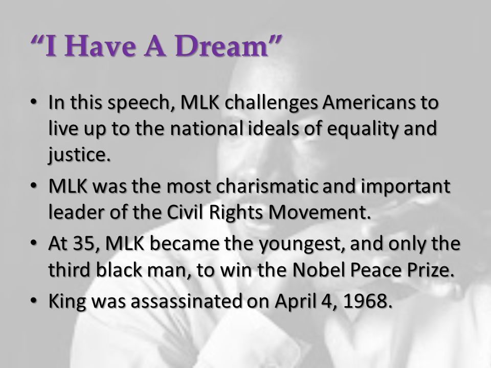 """""""I Have A Dream"""" In this speech, MLK challenges Americans to live up to the national ideals of equality and justice. In this speech, MLK challenges Am"""