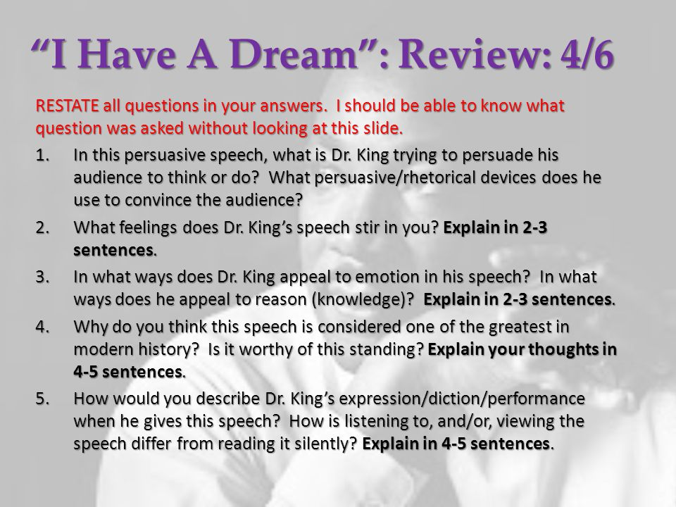"""""""I Have A Dream"""": Review: 4/6 RESTATE all questions in your answers. I should be able to know what question was asked without looking at this slide. 1"""