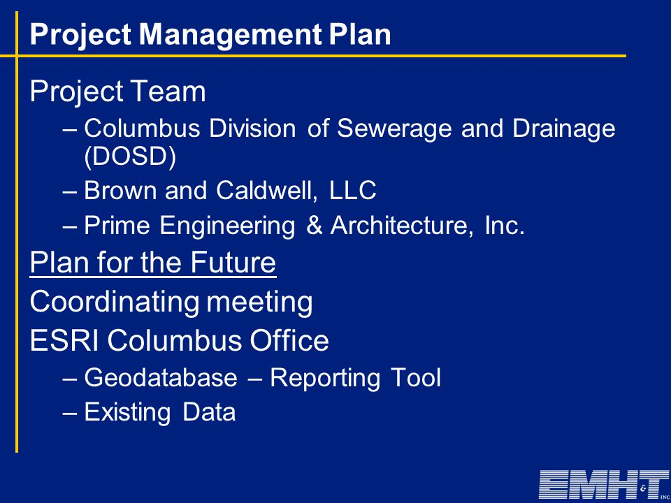 Project Management Plan Project Team –Columbus Division of Sewerage and Drainage (DOSD) –Brown and Caldwell, LLC –Prime Engineering & Architecture, Inc.