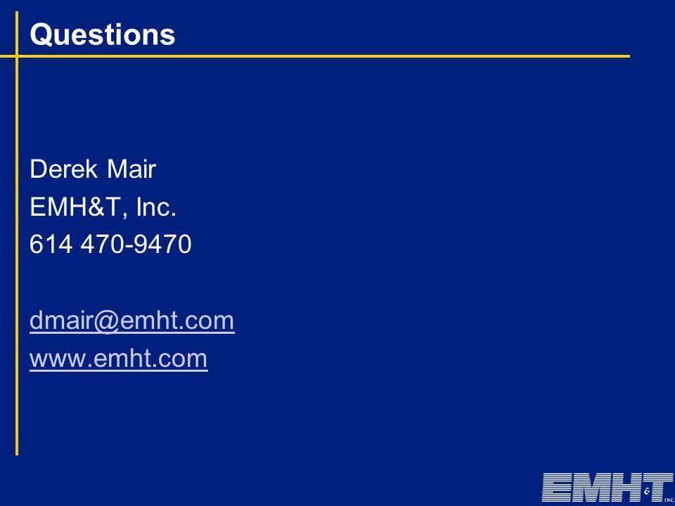 Questions Derek Mair EMH&T, Inc. 614 470-9470 dmair@emht.com www.emht.com
