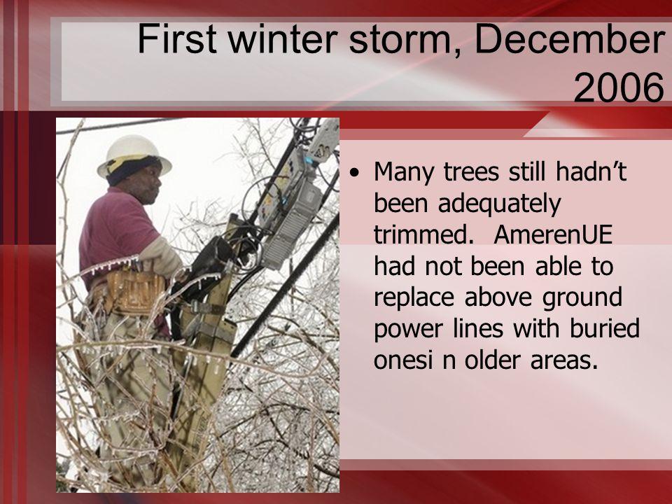 First winter storm, December 2006 Many trees still hadn't been adequately trimmed.