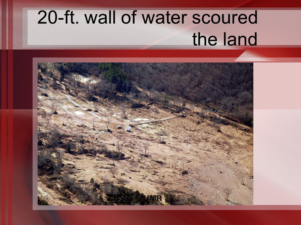 20-ft. wall of water scoured the land