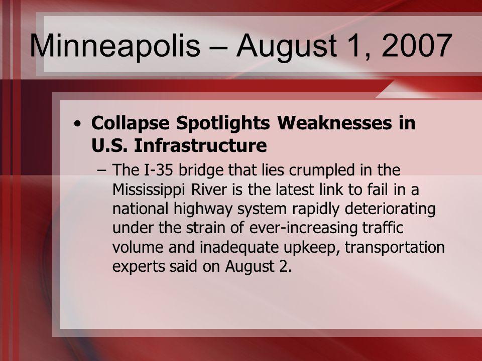 Minneapolis – August 1, 2007 Collapse Spotlights Weaknesses in U.S.