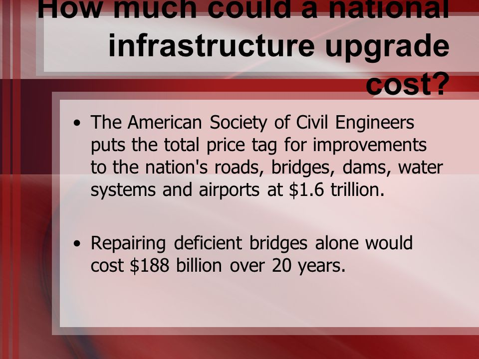 How much could a national infrastructure upgrade cost.