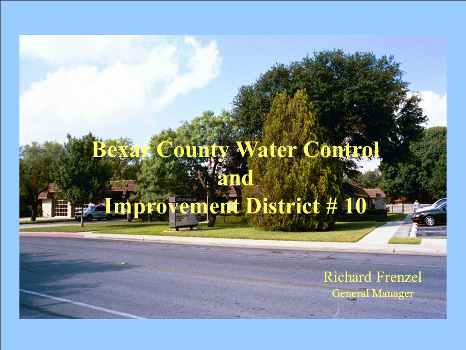 11 Bexar County WCID #10 - Our Goals -- Continue Providing the High Level of Service You Expect From Us on a Day-to-Day Basis -- Provide Those Services at a Cost That Is Competative and Affordable -- Purchase Additional Water Rights to Ensure We Have Enough to Meet Critical Drought Needs -- Continue to Modernize Wastewater and Water System To Stay Ahead of Federal, State, and Local Requirements -- DO IT WITH A SMILE!!.