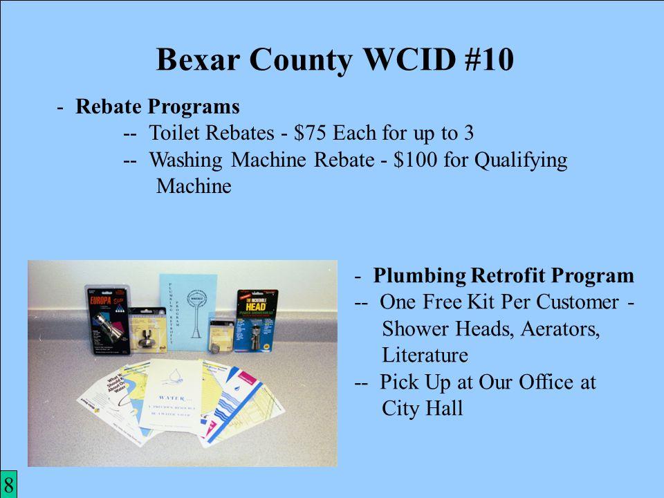 9 - Rebate Programs -- Toilet Rebates - $75 Each for up to 3 -- Washing Machine Rebate - $100 for Qualifying Machine 8 - Plumbing Retrofit Program -- One Free Kit Per Customer - Shower Heads, Aerators, Literature -- Pick Up at Our Office at City Hall