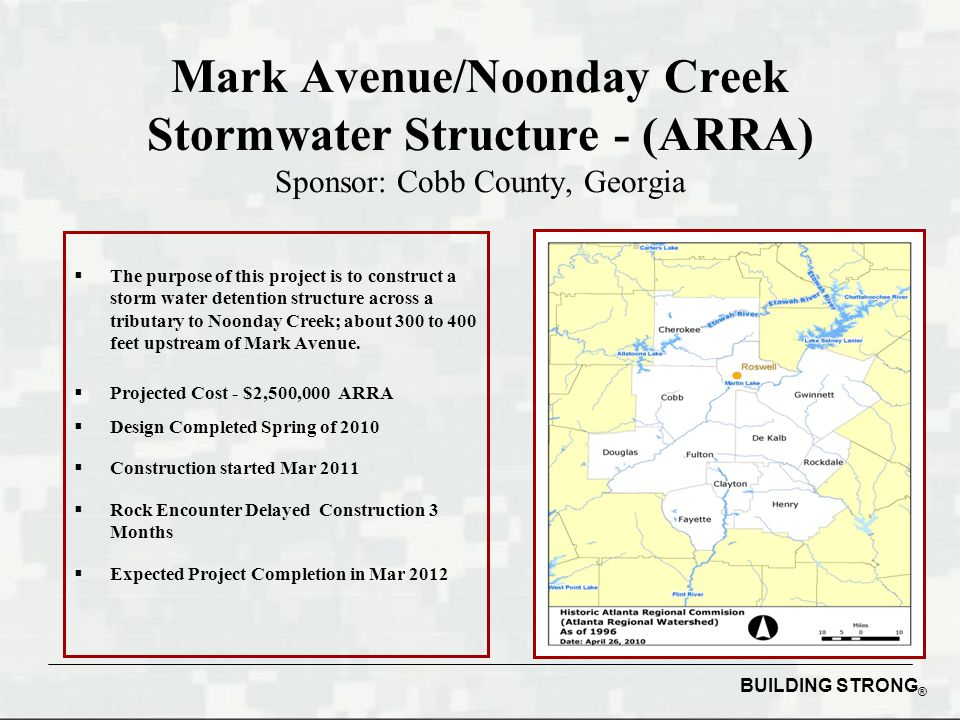 BUILDING STRONG ® DeKalb County Stormwater Section 219 (ARRA) Sponsor: DeKalb County, Georgia  The purpose of the project is to repair failing culverts that are inadequately sized to handle the storm water runoff.