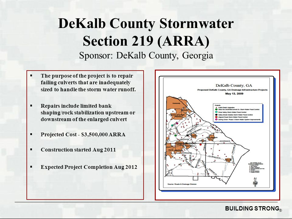 BUILDING STRONG ® DeKalb County Stormwater Section 219 (ARRA) Sponsor: DeKalb County, Georgia  The purpose of the project is to repair failing culver