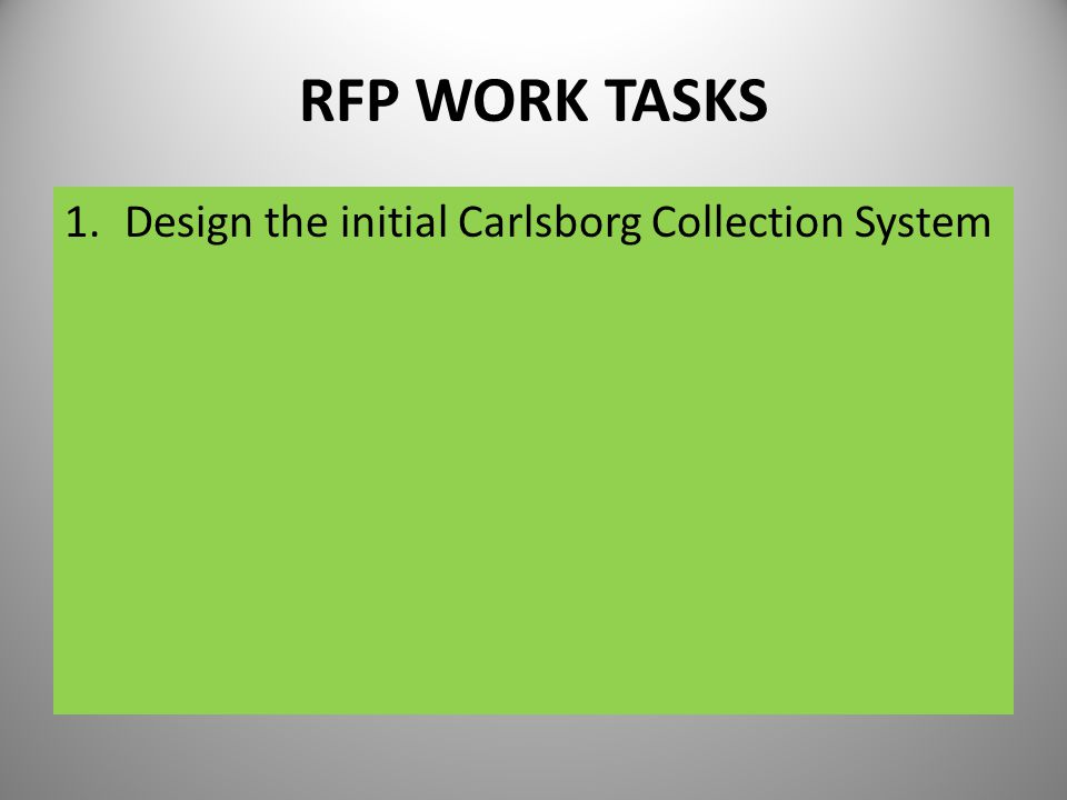 RFP WORK TASKS 1.Design the initial Carlsborg Collection System