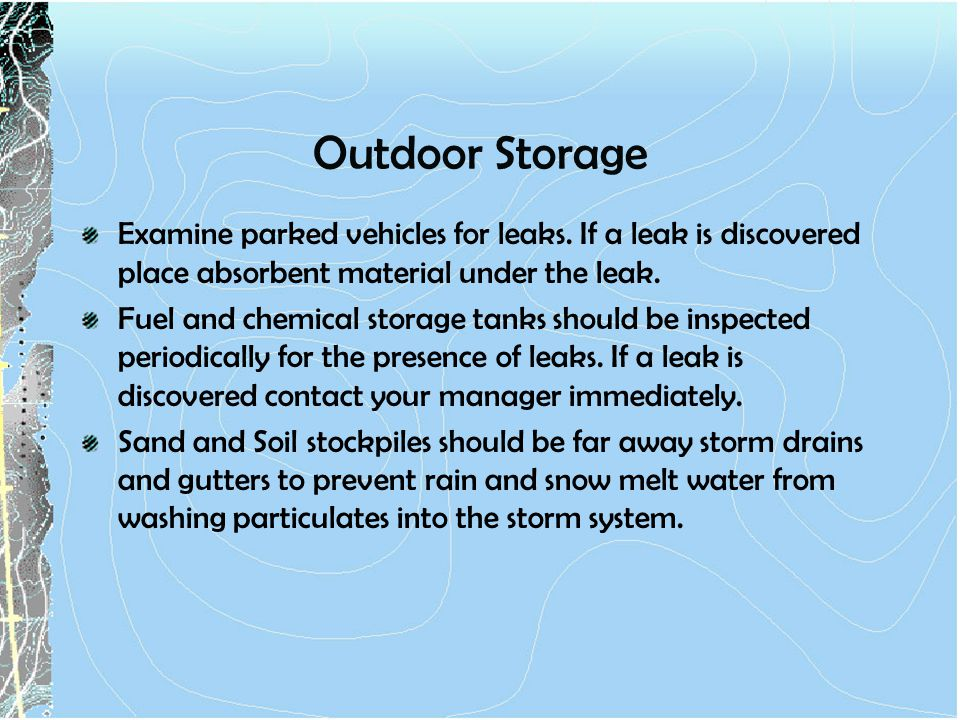 Outdoor Storage Examine parked vehicles for leaks.