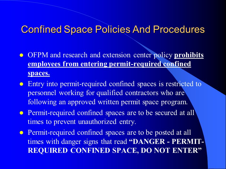 Reclassification of Permit-Required Confined Spaces (cont.) Date, the location of the space, and the signature of the person making the determination.