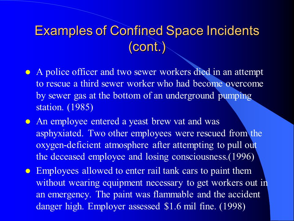 Examples of Confined Space Incidents l Two workers entered a sewer line to refuel a gasoline powered pump.