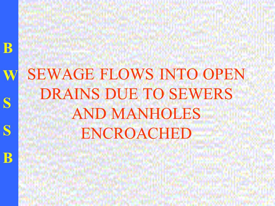 BWSSBBWSSB SEWAGE FLOWS INTO OPEN DRAINS DUE TO SEWERS AND MANHOLES ENCROACHED