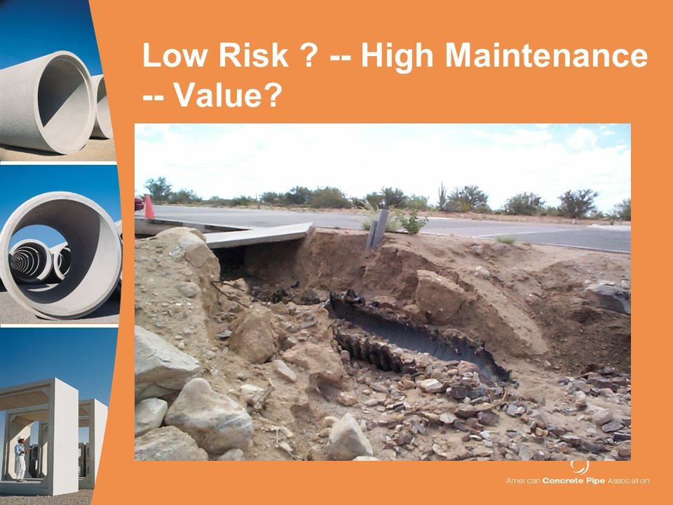 Low Risk -- High Maintenance -- Value