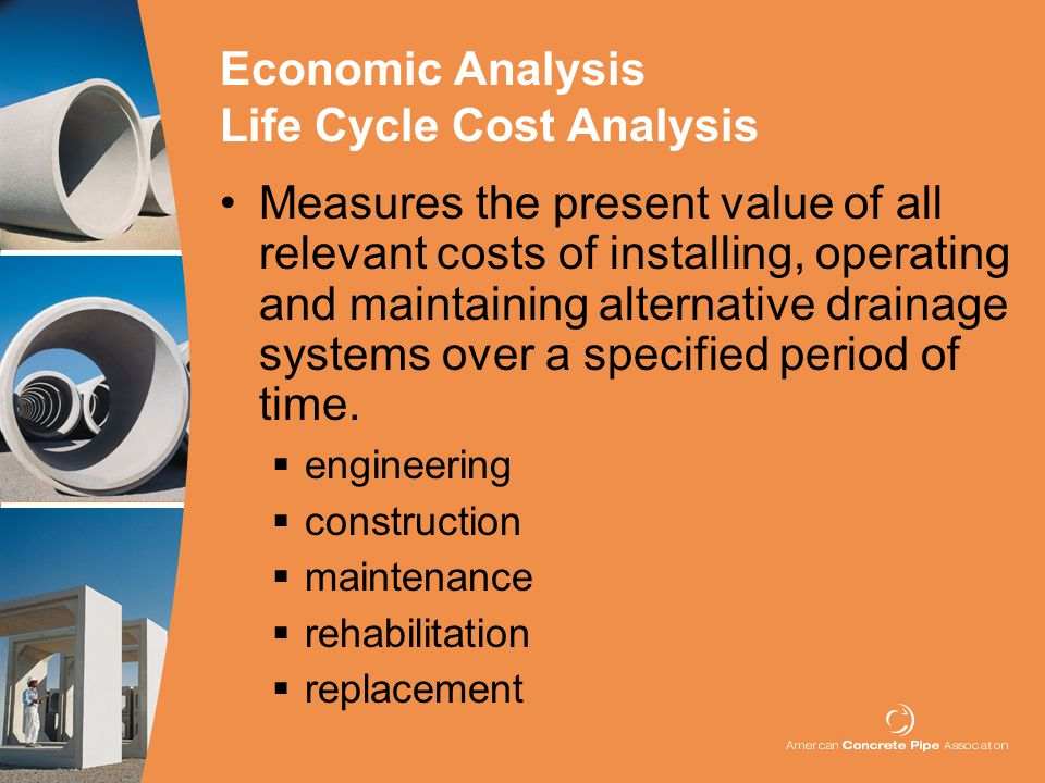 Measures the present value of all relevant costs of installing, operating and maintaining alternative drainage systems over a specified period of time.