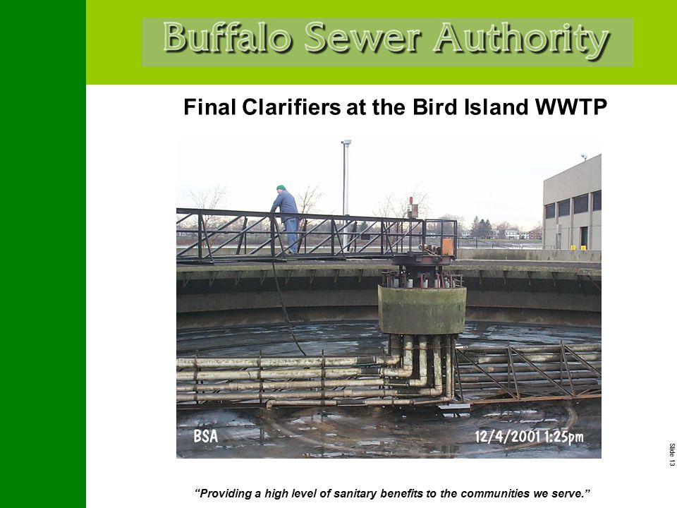 """Slide 13 """"Providing a high level of sanitary benefits to the communities we serve."""" Final Clarifiers at the Bird Island WWTP"""