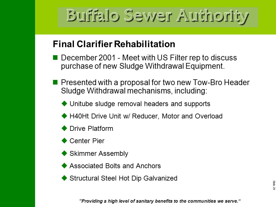 """Slide 29 """"Providing a high level of sanitary benefits to the communities we serve."""" Final Clarifier Rehabilitation December 2001 - Meet with US Filter"""