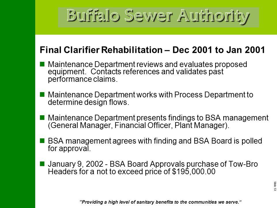 "Slide 53 ""Providing a high level of sanitary benefits to the communities we serve."" Final Clarifier Rehabilitation – Dec 2001 to Jan 2001 Maintenance"