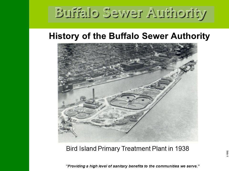 """Slide 6 """"Providing a high level of sanitary benefits to the communities we serve."""" History of the Buffalo Sewer Authority Bird Island Primary Treatmen"""