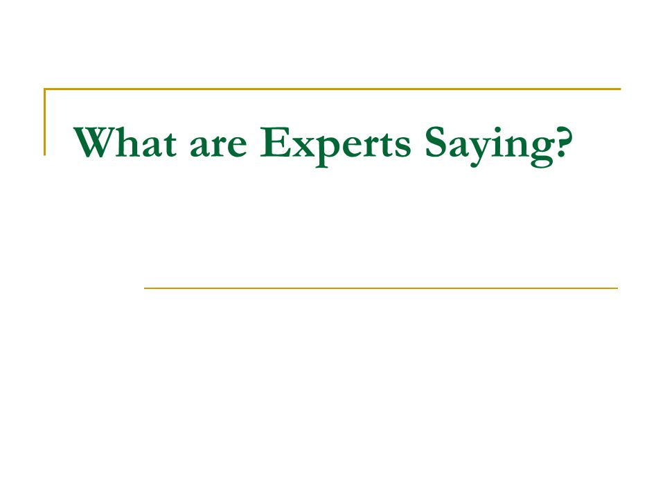 What are Experts Saying