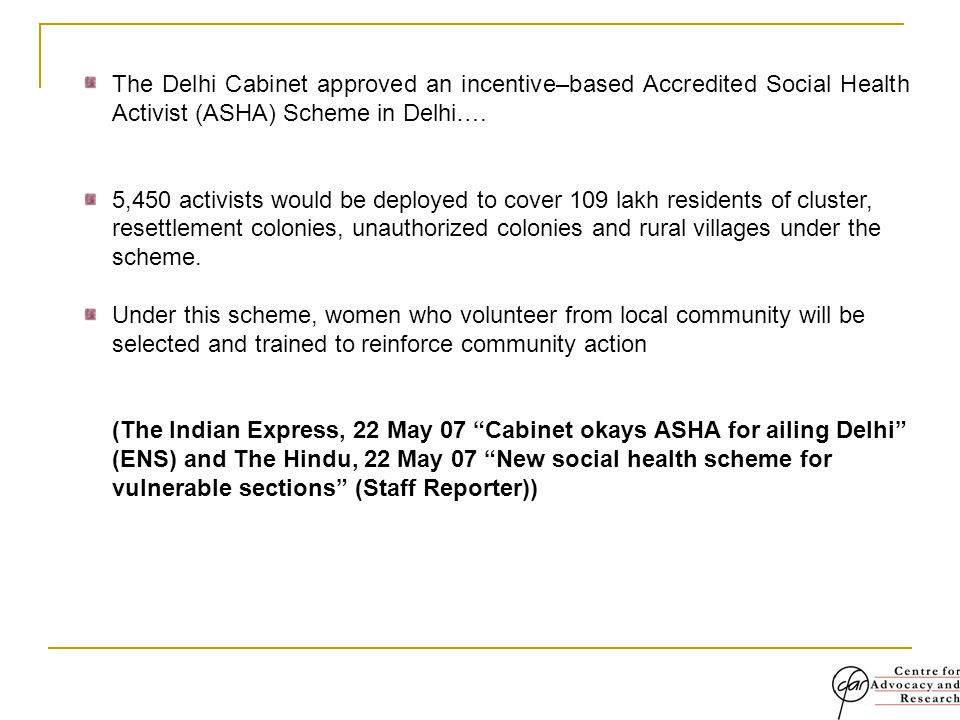 The Delhi Cabinet approved an incentive–based Accredited Social Health Activist (ASHA) Scheme in Delhi….