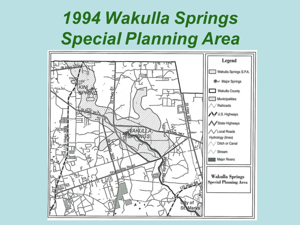 HISTORY OF THE SPECIAL PLANNING AREA On July 5, 1994, the Wakulla County BOCC approved the Wakulla Springs Special Planning Area by Ordinance Created to protect the water quality of Wakulla Springs and its contributing water bodies, which includes the largest underwater cave system in the US.