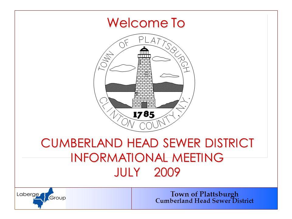 Town of Plattsburgh Cumberland Head Sewer District Welcome To CUMBERLAND HEAD SEWER DISTRICT INFORMATIONAL MEETING JULY 2009