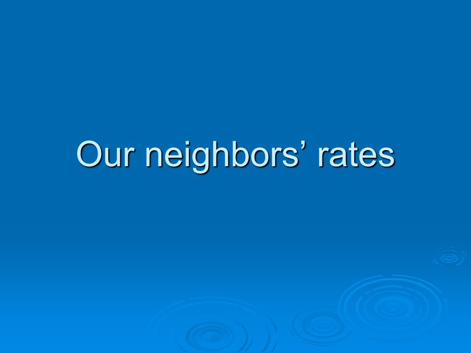 Our neighbors' rates