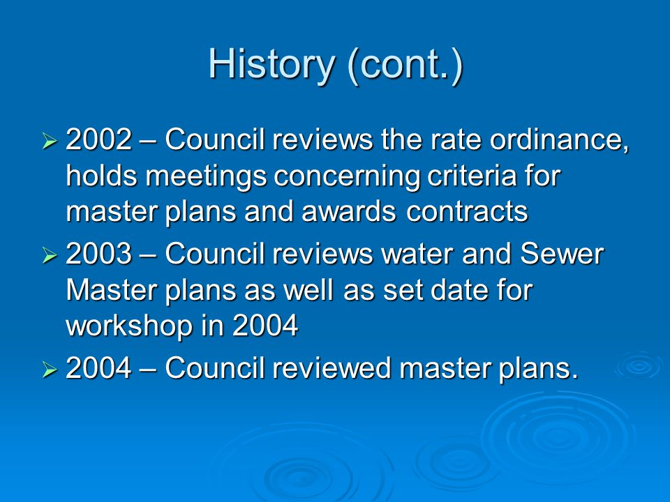 History (cont'd)  FY 09-10 projected only a cost of living increase in water and sewer rates.