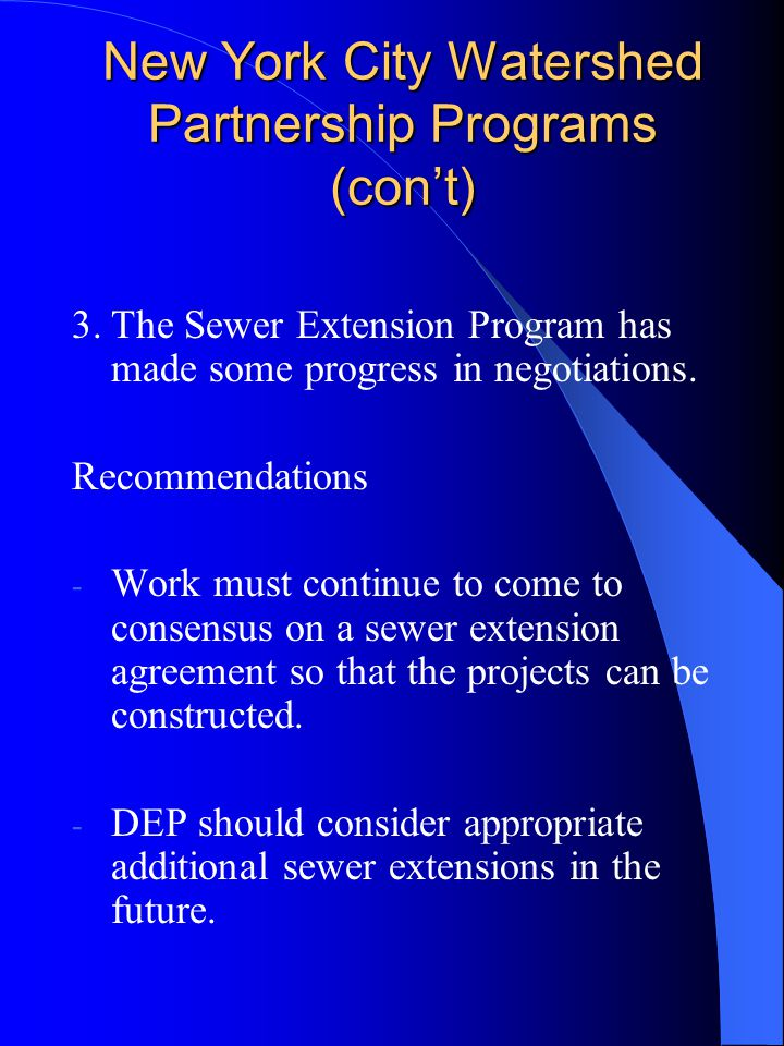 New York City Watershed Partnership Programs (con't) 3.The Sewer Extension Program has made some progress in negotiations.