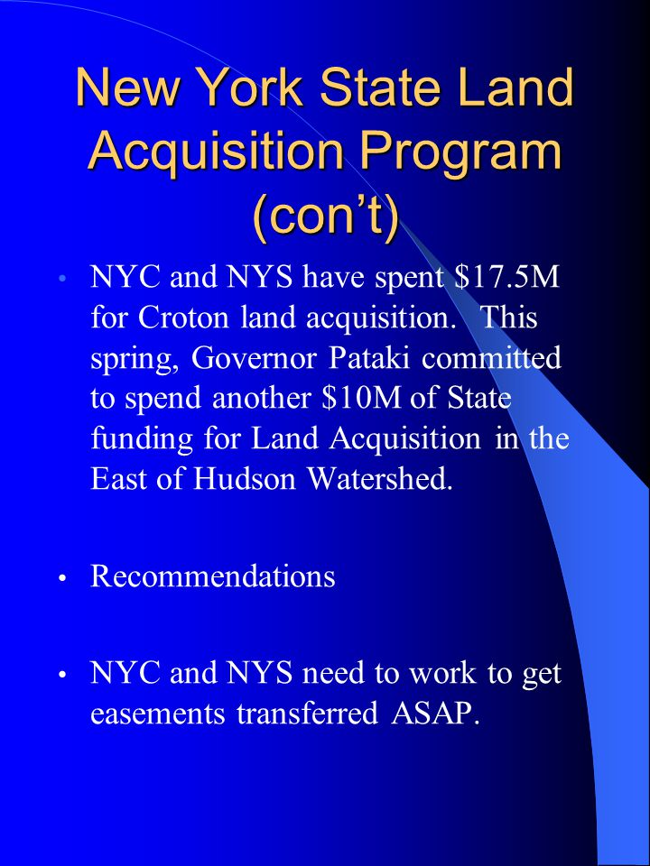 New York State Land Acquisition Program (con't) NYC and NYS have spent $17.5M for Croton land acquisition.