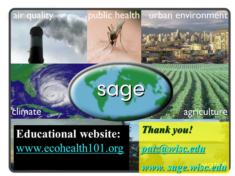 Thank you! patz@wisc.edu www. sage.wisc.edu Educational website: www.ecohealth101.org