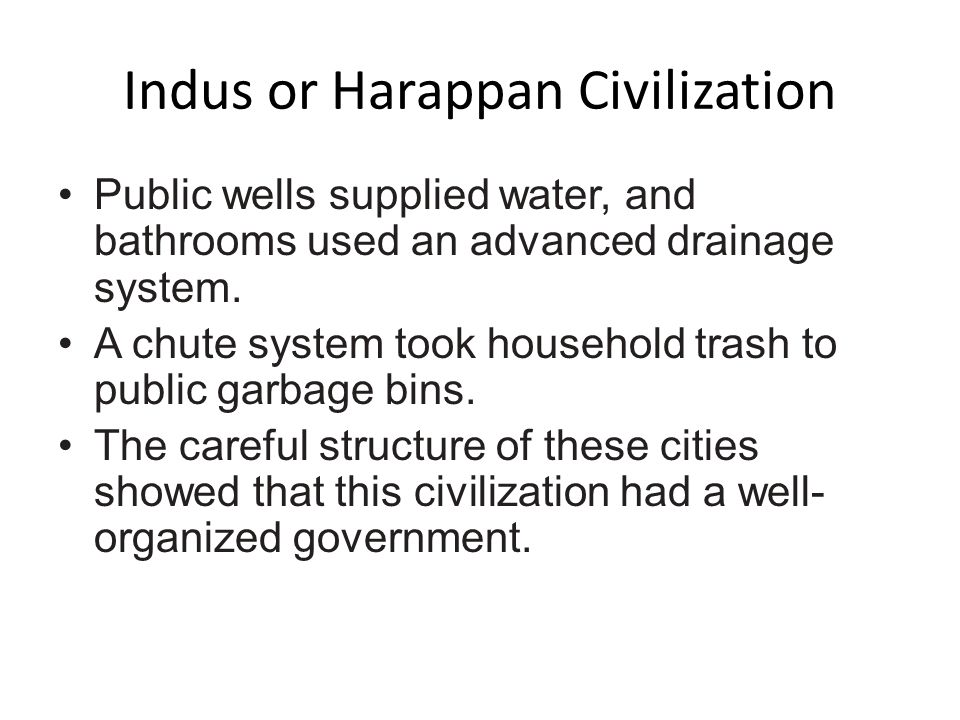 Harappan Planning – City built on mud-brick platform to protect against flood waters – Brick walls protect city and citadel—central buildings of the c