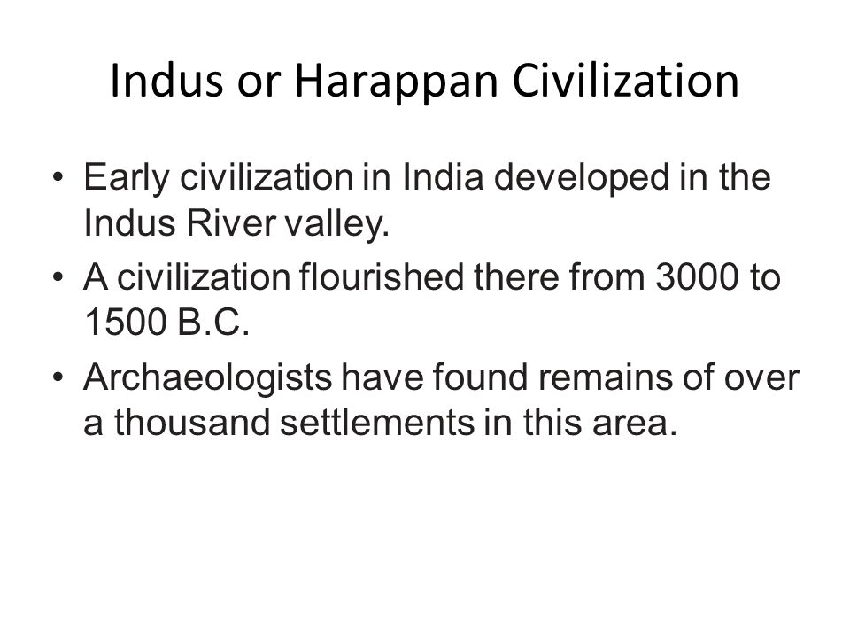 Geography Rich soil from silt – Continuous supply – Farming grains and surpluses Allows cities to develop 2500-1500BC Indus River Civilization – Well