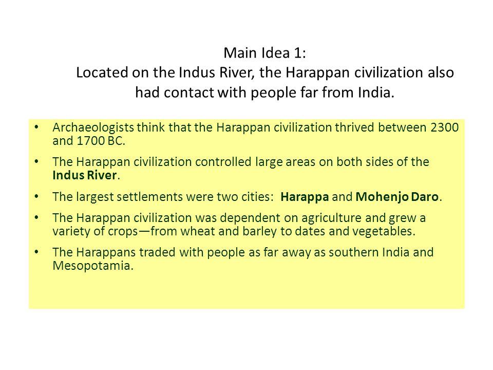 Indus Valley Civilization  a Primary Phase Culture  All elements of civilization (food surplus, government, public works, language, complex religion