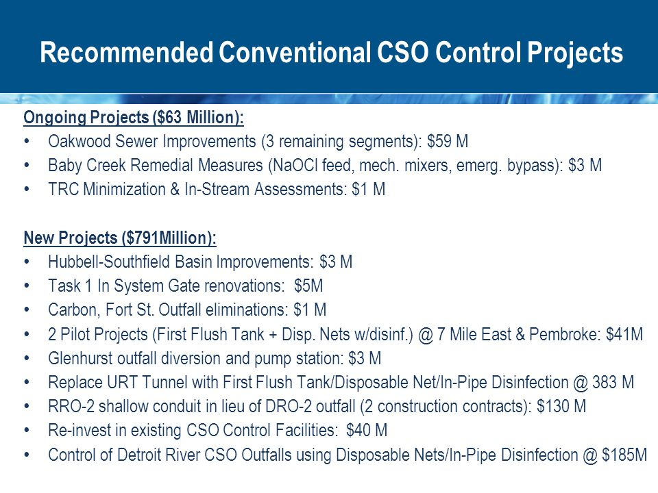 Ongoing Projects ($63 Million): Oakwood Sewer Improvements (3 remaining segments): $59 M Baby Creek Remedial Measures (NaOCl feed, mech.