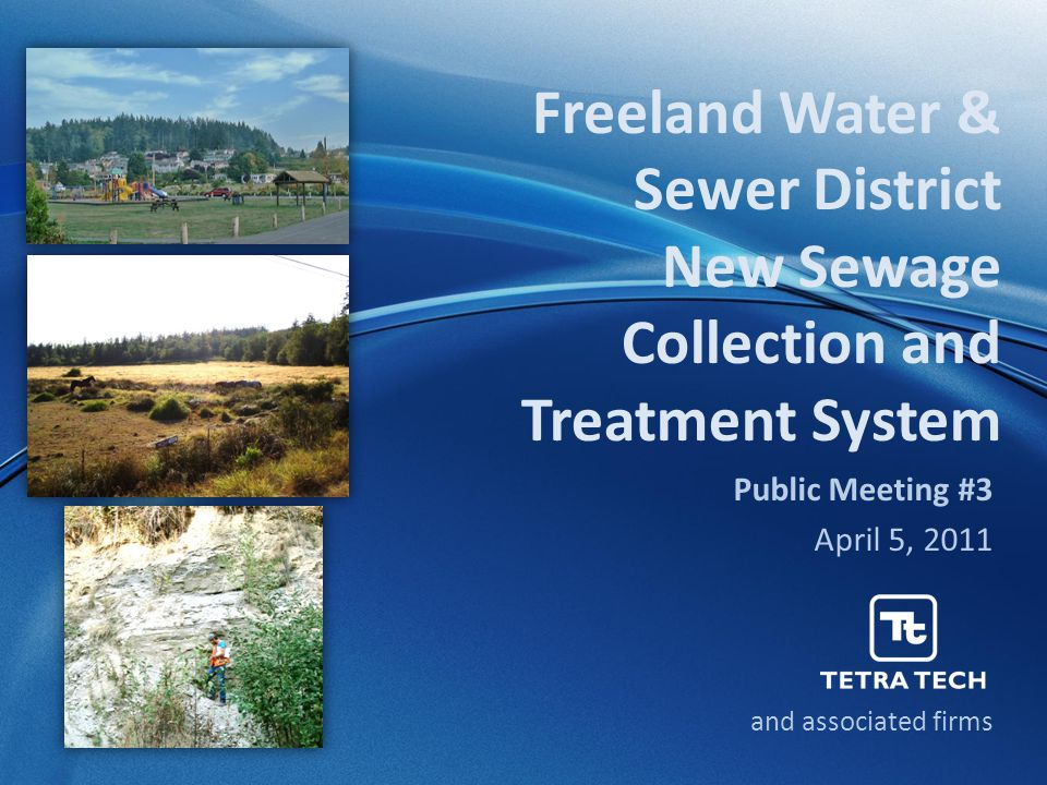 Freeland Water & Sewer District New Sewage Collection and Treatment System Public Meeting #3 April 5, 2011 and associated firms