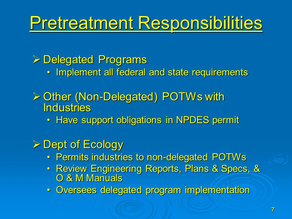 8 Fully Delegated Pretreatment Program Components:  Technical Information IU Survey, Local Limits & Resource AssessmentIU Survey, Local Limits & Resource Assessment  Legal Authorities: Local Ordinance, Interjurisdictional Agreements, & Attorney's Legal Sufficiency StatementLocal Ordinance, Interjurisdictional Agreements, & Attorney's Legal Sufficiency Statement  Requisite Procedures Detection of businesses covered by programDetection of businesses covered by program Permitting, Compliance Tracking, FilesPermitting, Compliance Tracking, Files Sampling, analysis and InspectionSampling, analysis and Inspection Enforcement Response PlanEnforcement Response Plan
