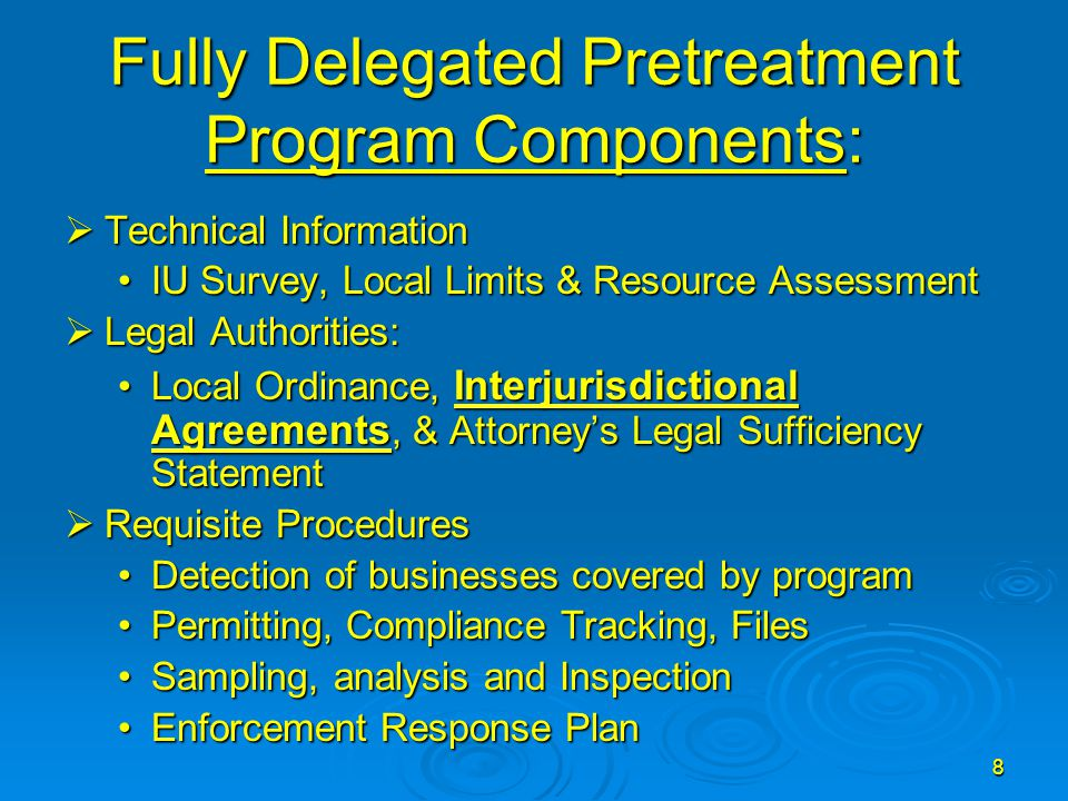 8 Fully Delegated Pretreatment Program Components:  Technical Information IU Survey, Local Limits & Resource AssessmentIU Survey, Local Limits & Reso