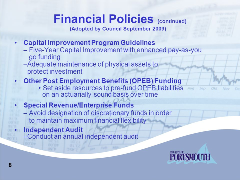 8 Capital Improvement Program Guidelines – Five-Year Capital Improvement with enhanced pay-as-you go funding –Adequate maintenance of physical assets