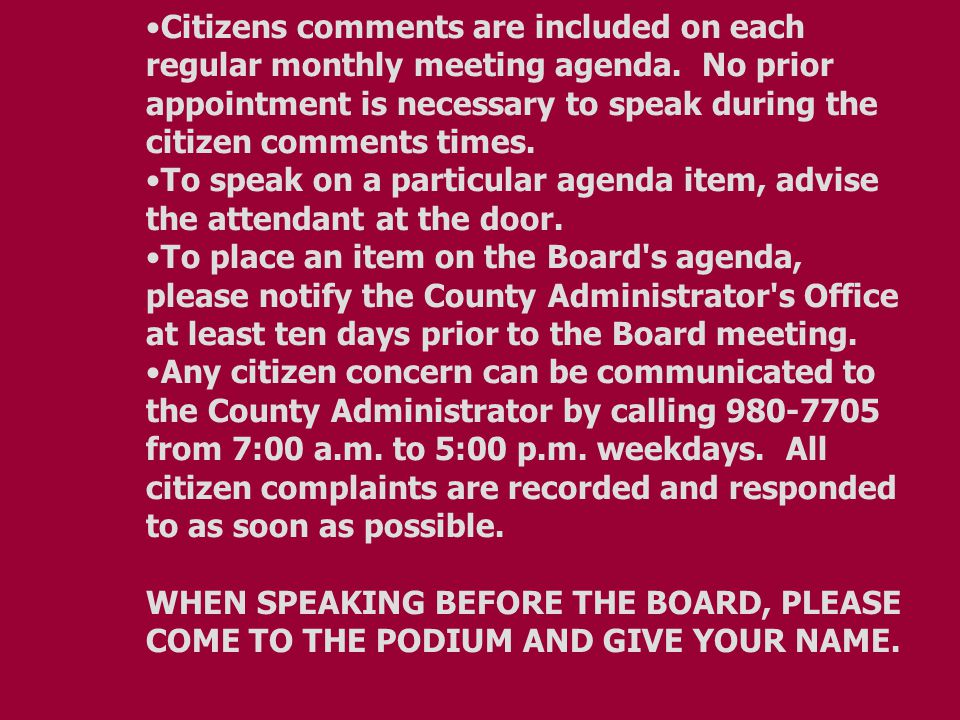 Citizens comments are included on each regular monthly meeting agenda.